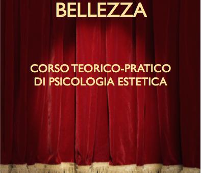 Milano 12- 13 Marzo 2016: CORSO DI PSICOLOGIA ESTETICA